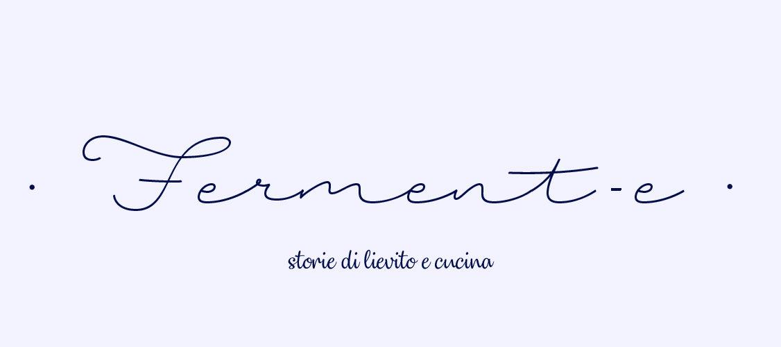 Ferment-e • Storie di Lievito e Cucina